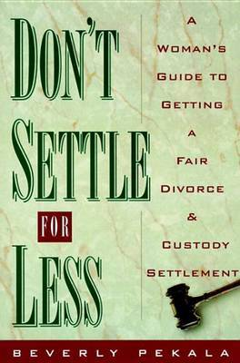 Don't Settle for Less by Beverly Pekala