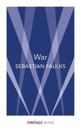 War by Sebastian Faulks