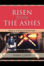 Risen from the Ashes by Hans W. Cohn