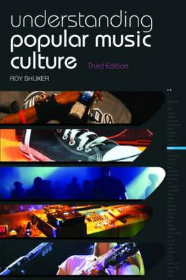 Understanding Popular Music Culture by Roy Shuker image
