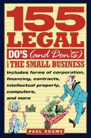 155 Legal Do's (and Don'ts) for the Small Business by Paul Adams image