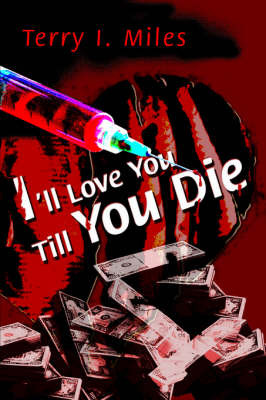 I'll Love You Till You Die by Terry I Miles image