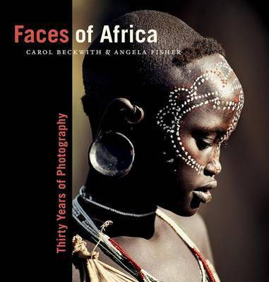 Faces of Africa by Carol Beckwith