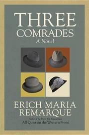 Three Comrades by Erich Maria Remarque