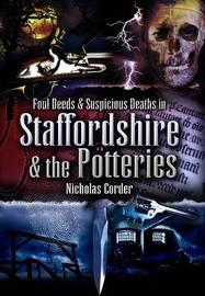 Foul Deeds and Suspicious Deaths Around Staffordshire and the Potteries by Nicholas Corder image