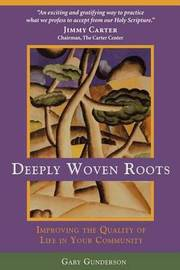 Deeply Woven Roots by Gary, Gunderson
