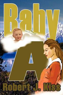 Baby a by Robert J Kiss