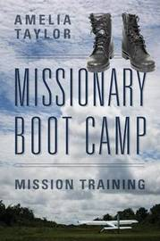 Missionary Boot Camp by Amelia Taylor