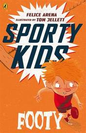 Sporty Kids: Footy! by Felice Arena