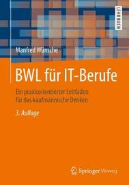 Bwl Fur It-Berufe by Manfred Wunsche
