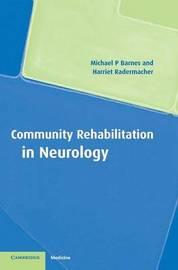 Community Rehabilitation in Neurology by Michael P. Barnes