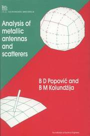 Analysis of Metallic Antennas and Scatterers by B.D. Popovic