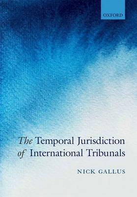 The Temporal Jurisdiction of International Tribunals by Nick Gallus image