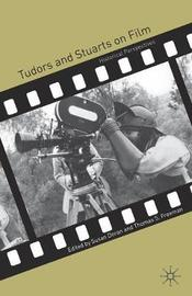 Tudors and Stuarts on Film by Susan Doran