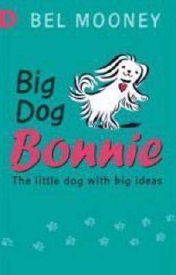 Big Dog Bonnie: Racing Reads by Bel Mooney