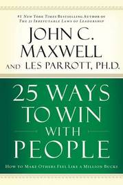 25 Ways to Win with People by John Maxwell