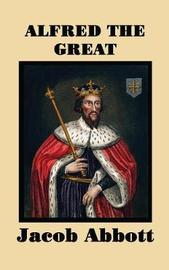 Alfred the Great by Jacob Abbott