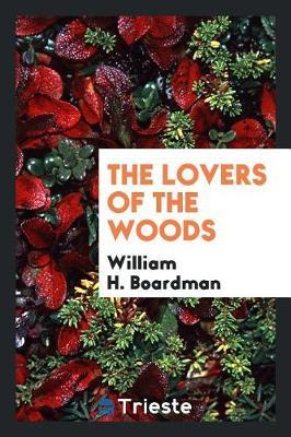 The Lovers of the Woods by William H. Boardman image