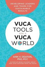 Vuca Tools for a Vuca World by Ann V Deaton