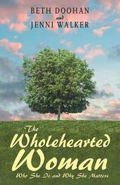 The Wholehearted Woman by Beth Doohan image