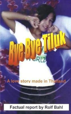 Bye Bye Tiluk by Rolf Bahl image