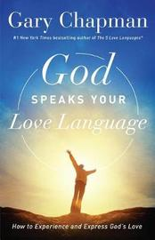 God Speaks Your Love Language by Gary Chapman