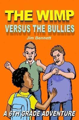 The Wimp Versus the Bullies by Jim Bennett image