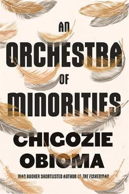 An Orchestra of Minorities by Chigozie Obioma image