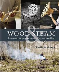 Wood & Steam by Charlie Whinney