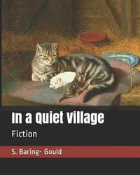 In a Quiet Village by S Baring.Gould