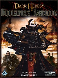 Dark Heresy: The Inquisitor's Handbook