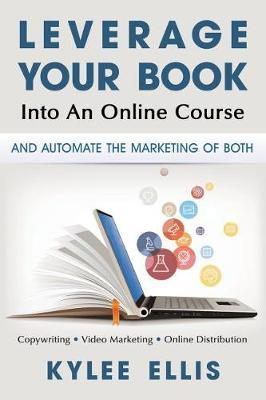 Leverage Your Book Into An Online Course by Kylee Ellis image