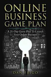 Online Business Game Plan by Dan Frigo