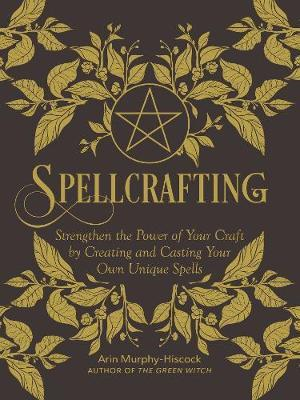 Spellcrafting by Arin Murphy Hiscock