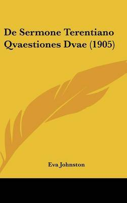 de Sermone Terentiano Qvaestiones Dvae (1905) by Eva Johnston image