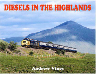 Diesels in the Highlands by A. Vines