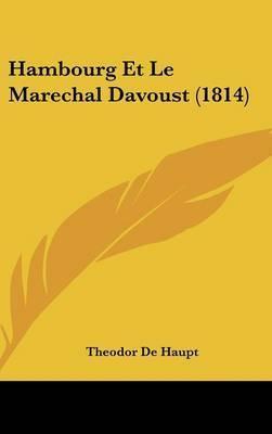 Hambourg Et Le Marechal Davoust (1814) by Theodor De Haupt