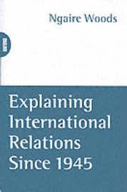 Explaining International Relations since 1945 image