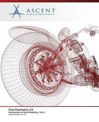 Creo Parametric 2.0 by Ascent - Center for Technical Knowledge