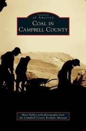 Coal in Campbell County by Mary Kelley