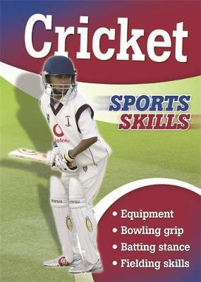 Sports Skills: Cricket by Chris Oxlade