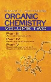 Organic Chemistry: v. 2 by Frank Whitmore
