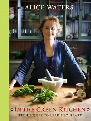 In the Green Kitchen by Alice Waters image