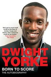 Born to Score by Dwight Yorke image