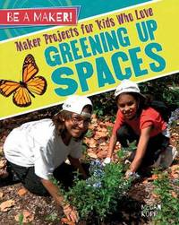 Maker Projects for Kids Who Love Greening Up Spaces by Megan Kopp