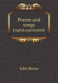 Poems and Songs English and Scottish by John Burns