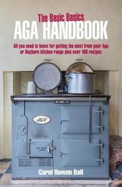 The Basic Basics Aga Handbook by Carol Bowen Ball