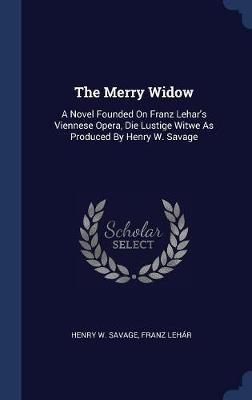 The Merry Widow by Henry W Savage image