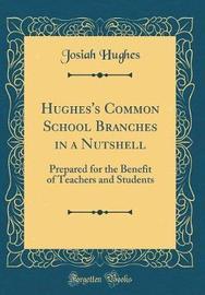 Hughes's Common School Branches in a Nutshell by Josiah Hughes image