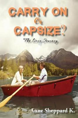 Carry on or Capsize? by Anne K Sheppard
